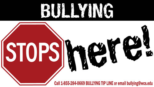 WCS Bullying Stops Here Call 1-855-284-0669 Bullying Tip Line or email bullying@ws.edu.