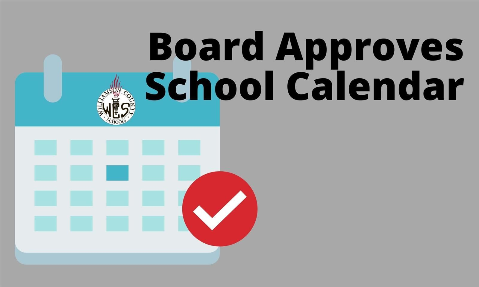Williamson County School Calendar 2021 School Board Approves 2021 22 School Calendar