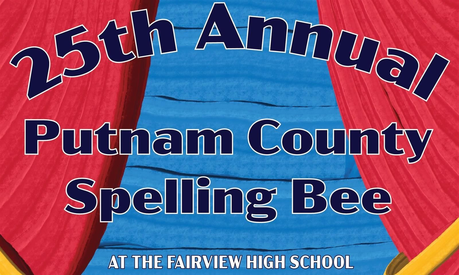 Fairview High presents The 25th Annual Putnam County Spelling Bee